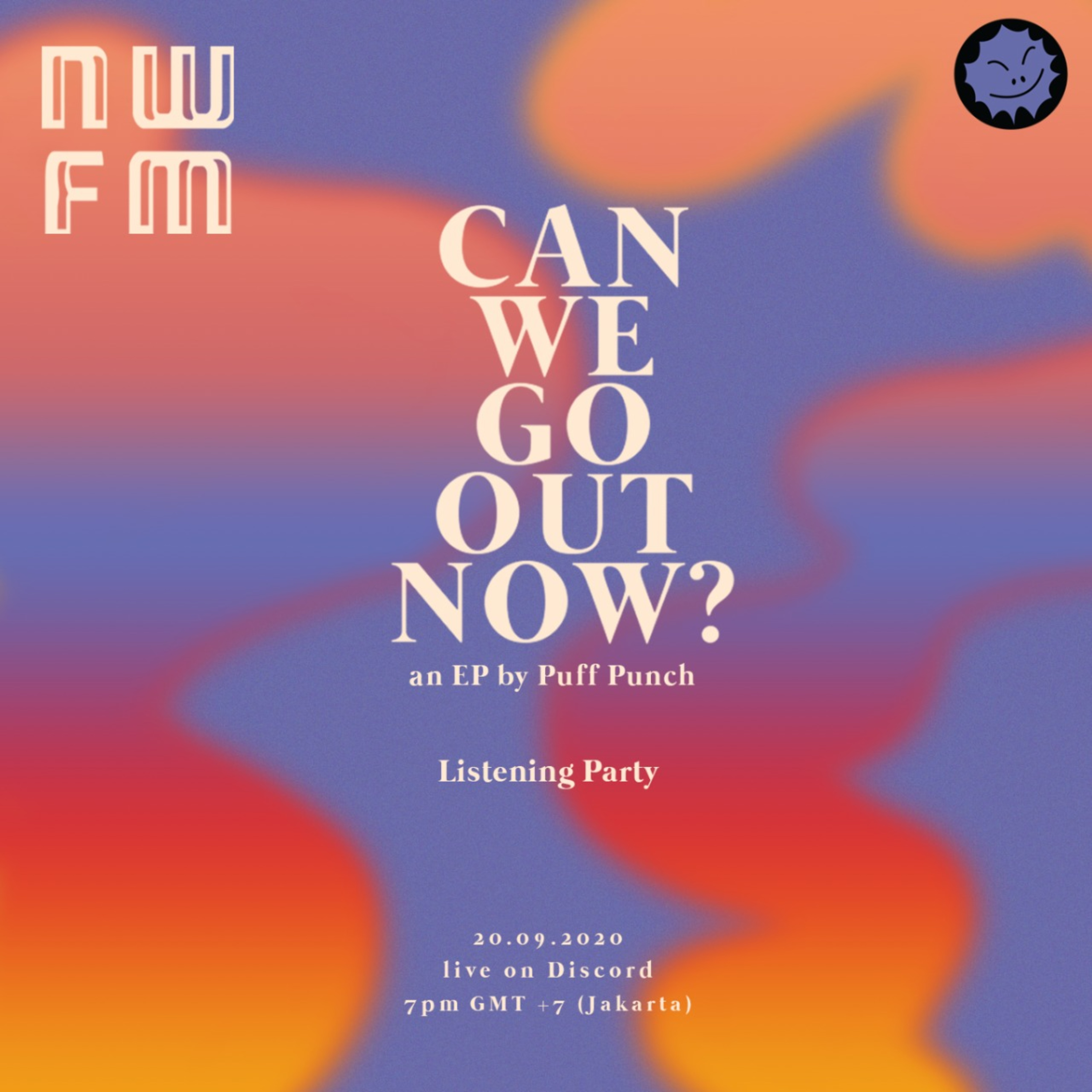 "NWFM Special: ""Can We Go Out Now?"" Listening Party, an EP by Puff Punch"