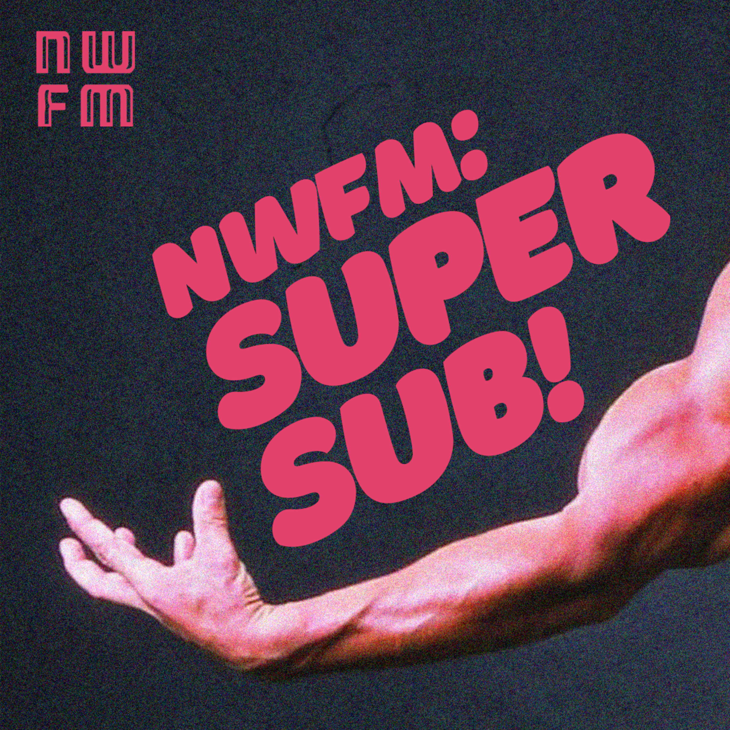 NWFM: Supersub!