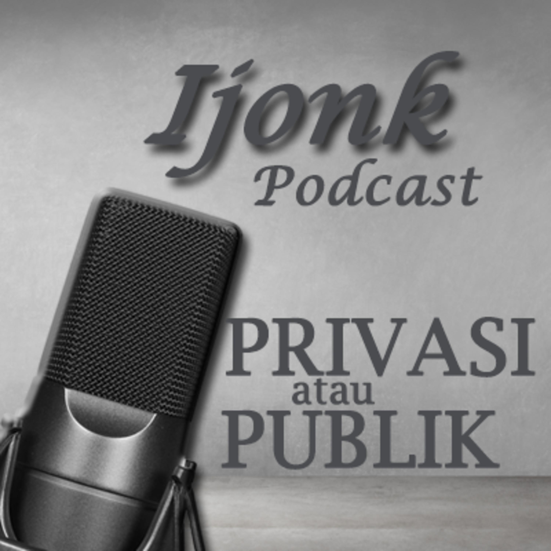 Podcast Privasi atau Publik #Podcast