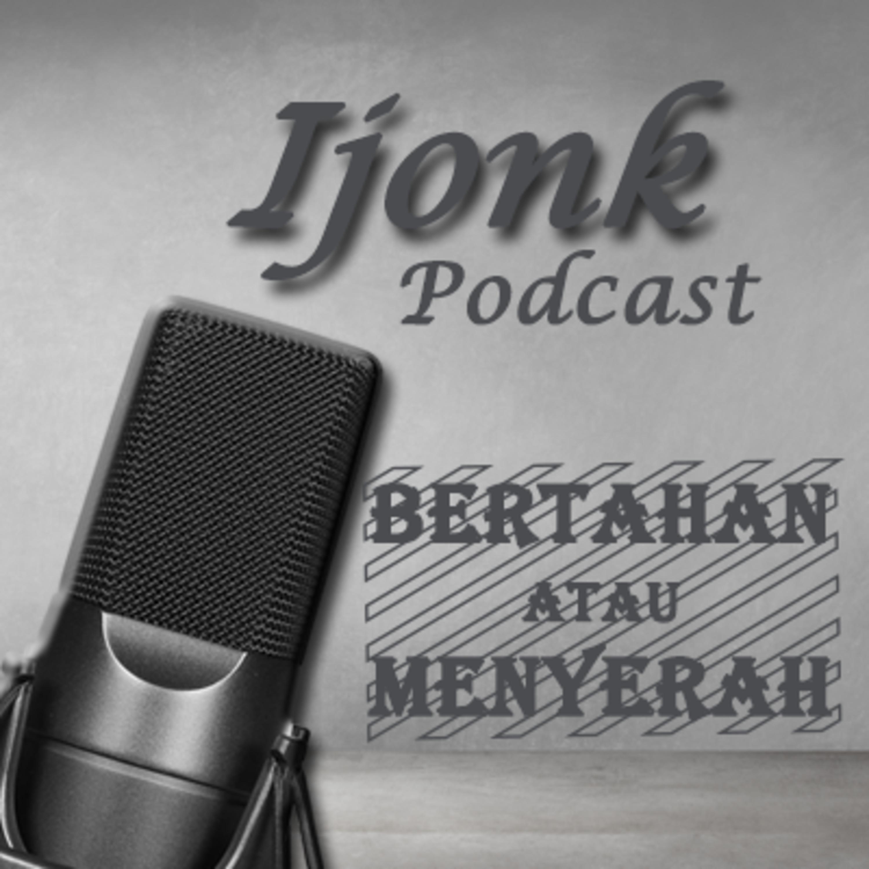 Podcast Bertahan atau Menyerah #Podcast
