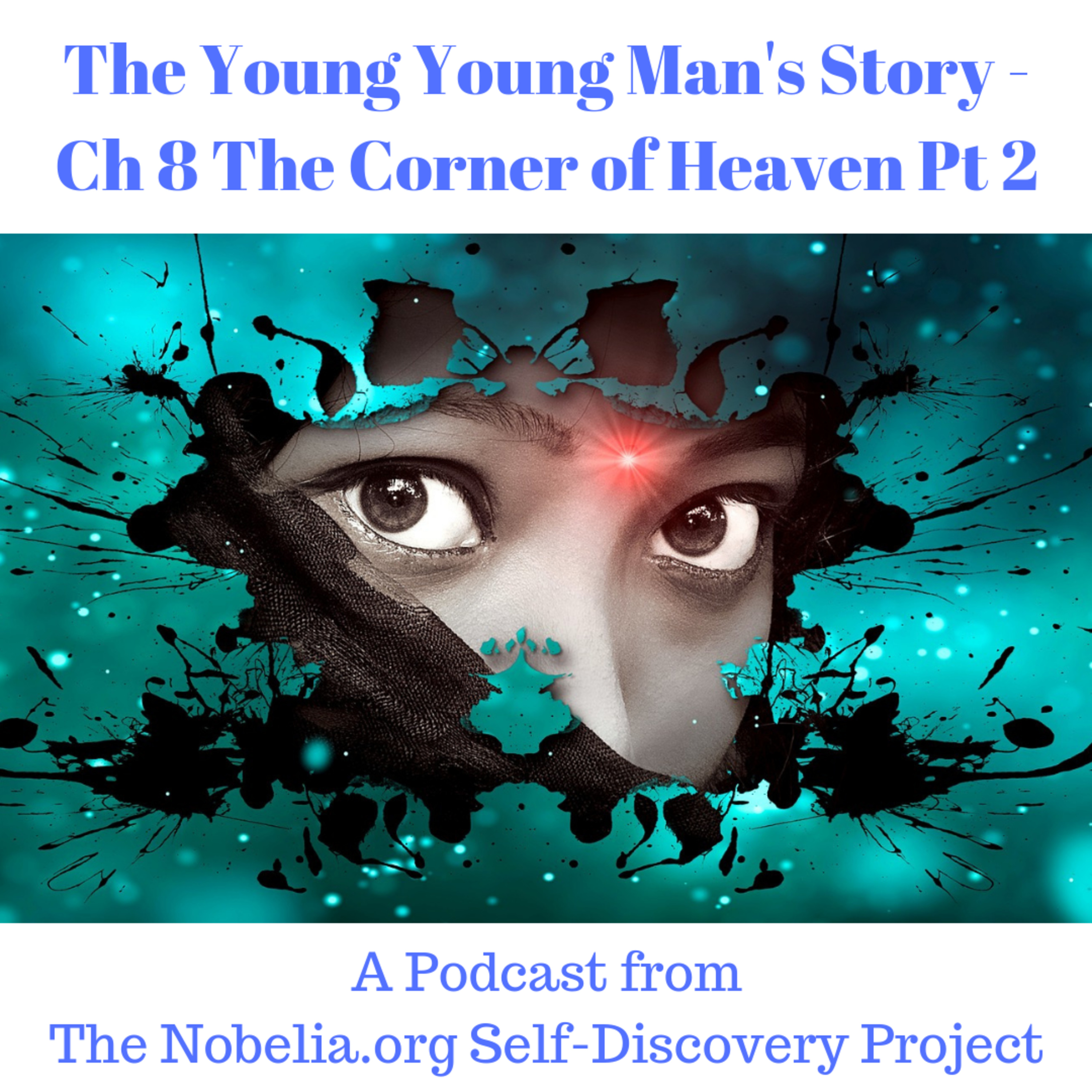 The Young Young Man's Story - Ch 8 The Corner of Heaven Part 2