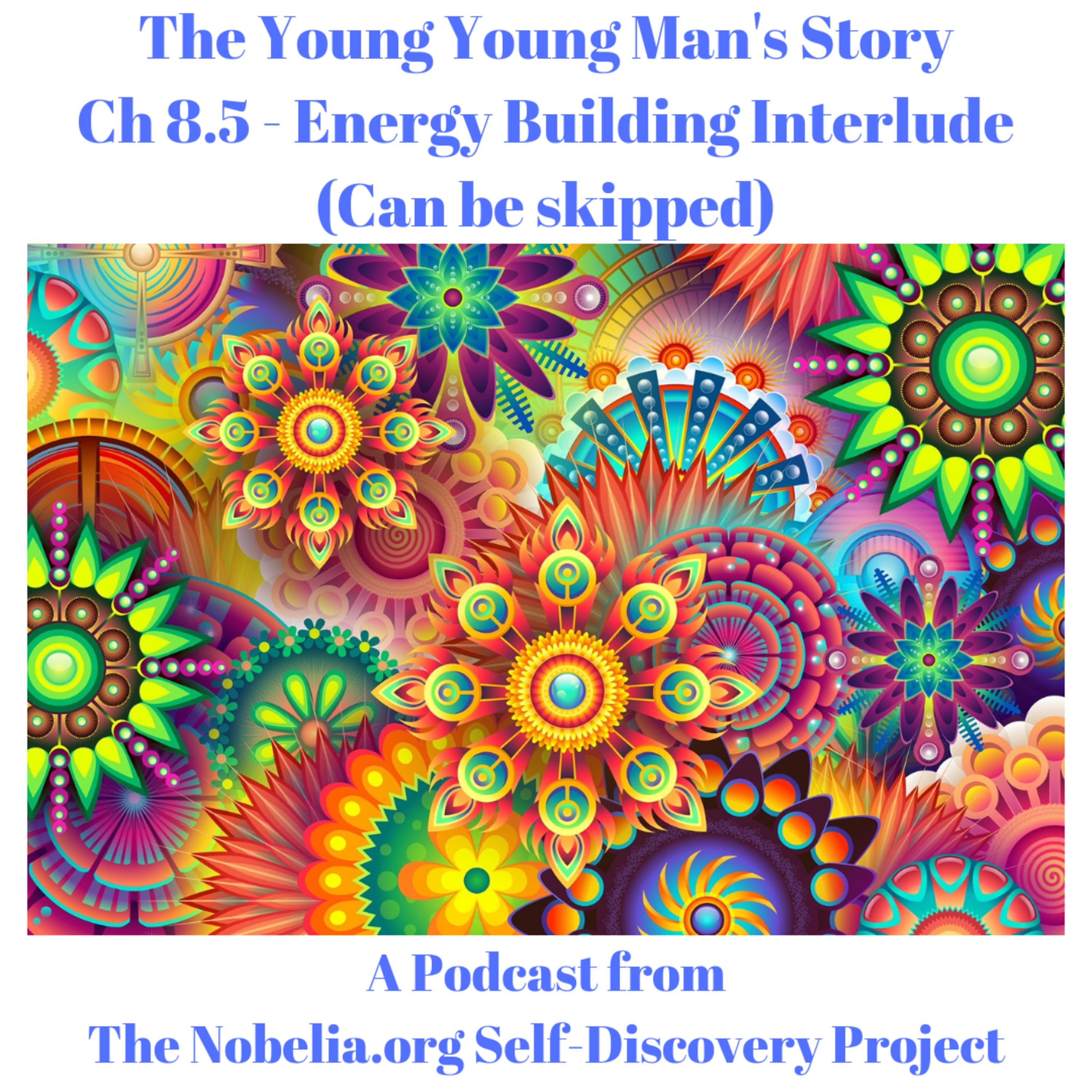 The Young Young Man's Story - Ch 8-5 – Energy Building Interlude - Can be skipped