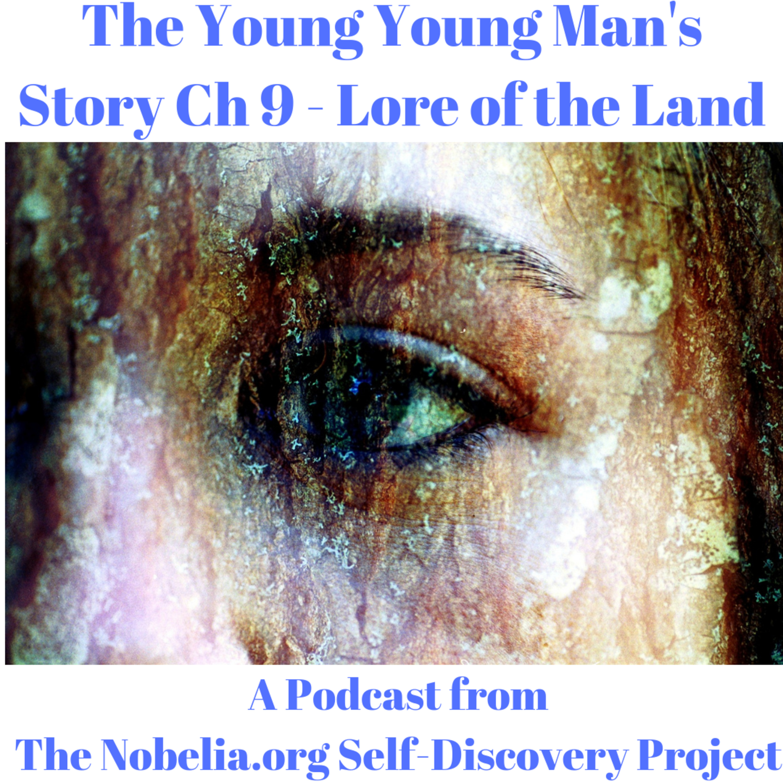 The Young Young Man's Story Ch 9 - Lore of the Land