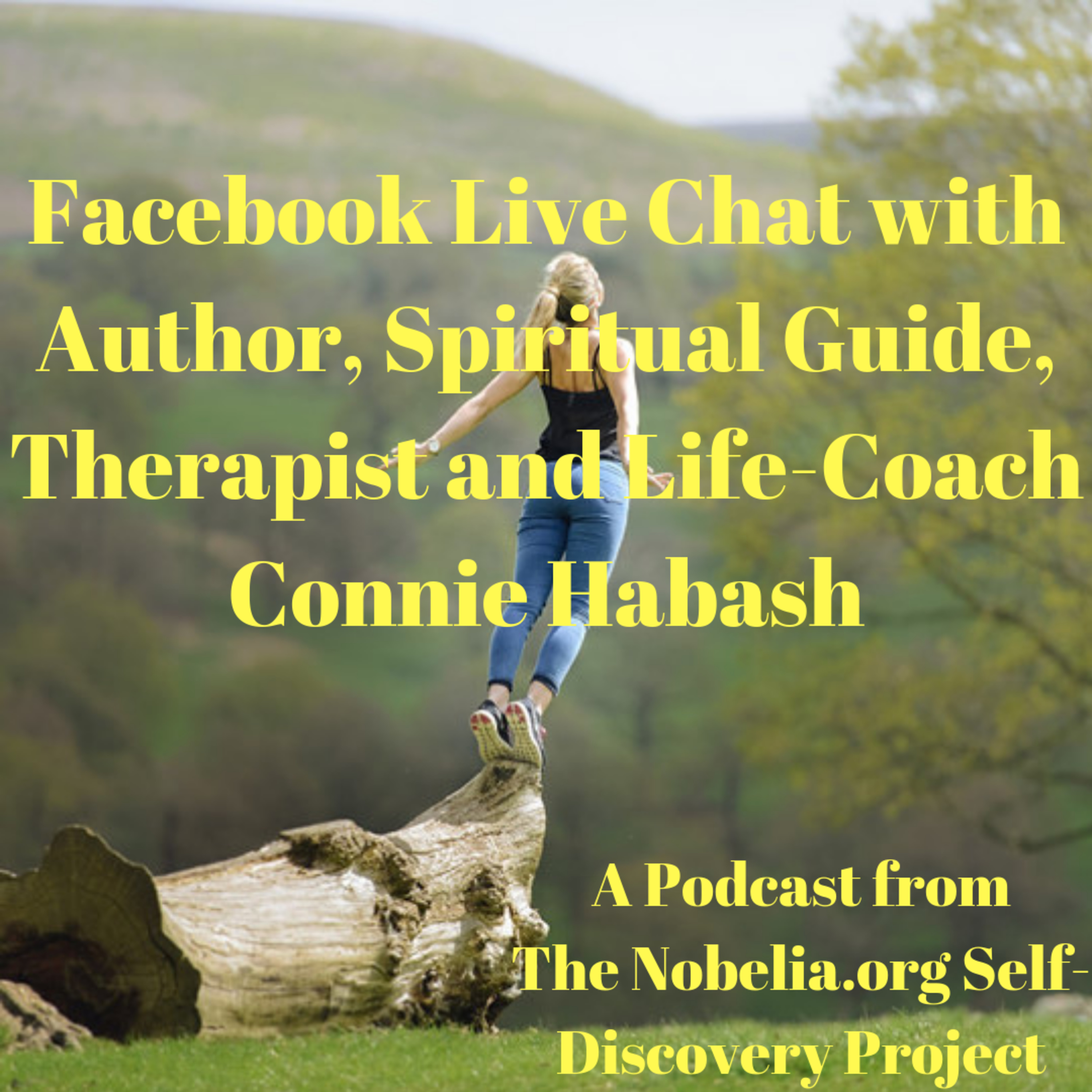 Facebook Live Chat with Author, Spiritual Guide, Therapist and Life-Coach Connie Habash