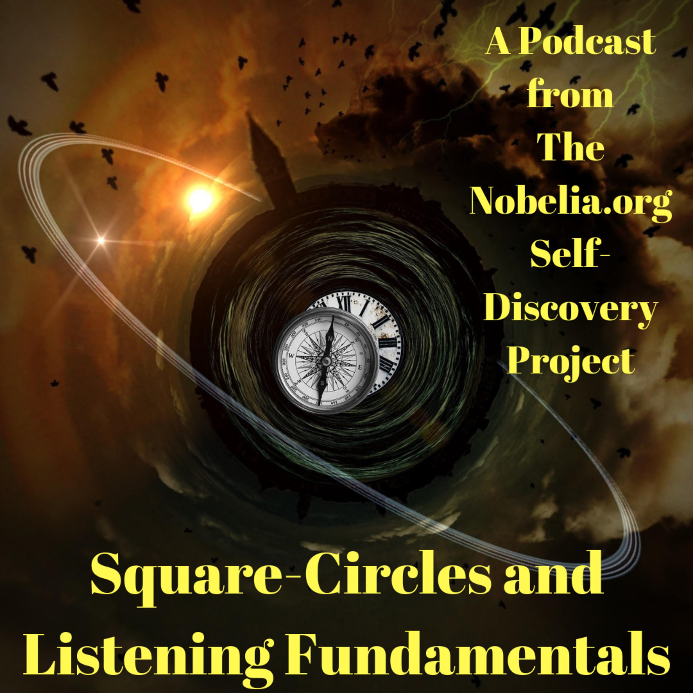 Square-Circles and Listening Fundamentals