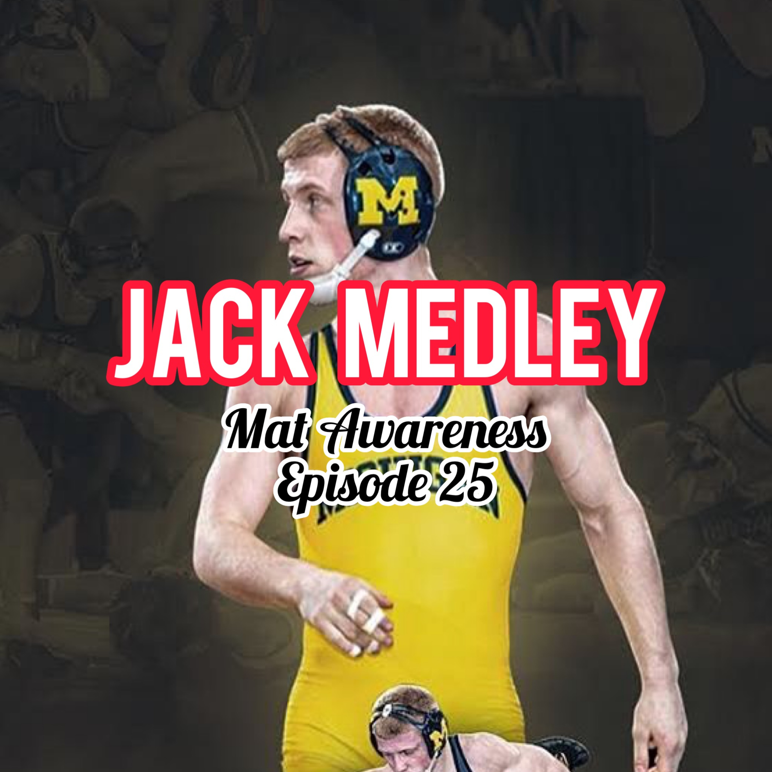 Ep. 25: Jack Medley | Running Marathons For Fun, and Being a Successful Division 1 Wrestler On the Side