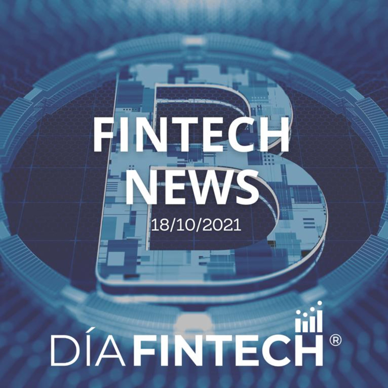 Fintech News by Día Fintech 18/10/21