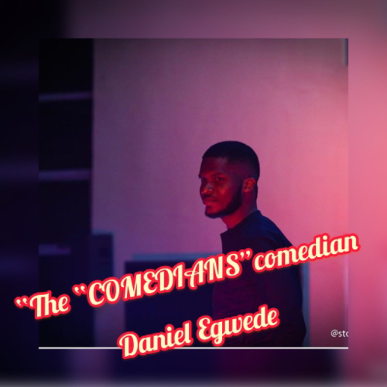 """The COMEDIANS comedian"" Daniel Egwede"