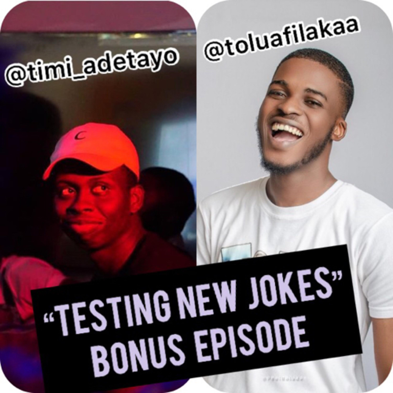 """Testing New Jokes"" featuring Timi Adetayo & Tolu Afilaka"