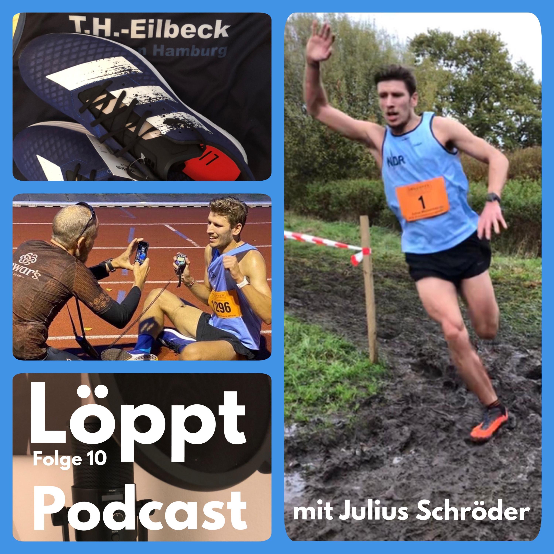 Löppt - Folge 10 mit Julius Schröder - Alsterrekordler, Jugendtrainer und einer der besten Langstreckler Norddeutschlands