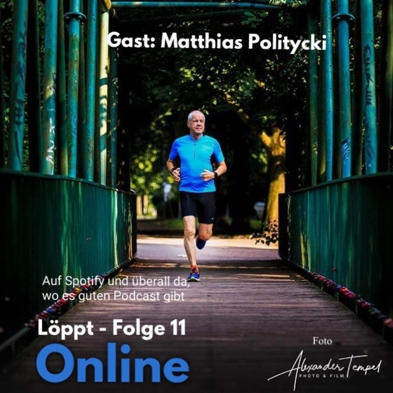 Löppt - Folge 11 mit Matthias Politycki - Schriftsteller, Läufer, Weltreisender