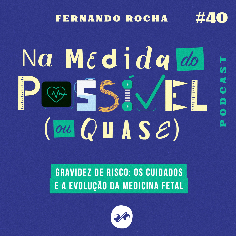 GRAVIDEZ DE RISCO: OS CUIDADOS E A EVOLUÇÃO DA MEDICINA FETAL
