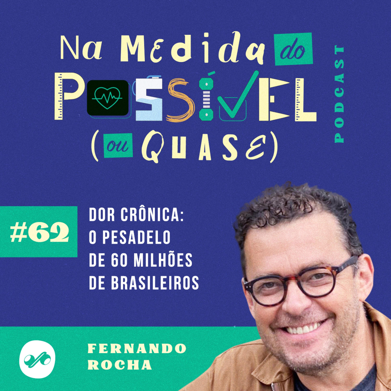 DOR CRÔNICA: O PESADELO DE 60 MILHÕES DE BRASILEIROS