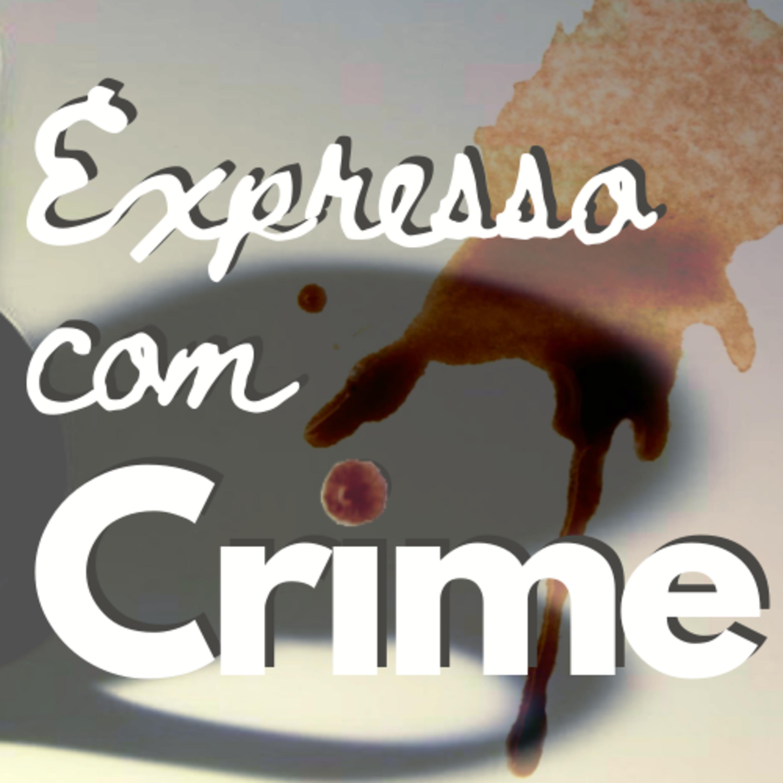 #4 Expresso Com Crime - CASO FLORDELIS