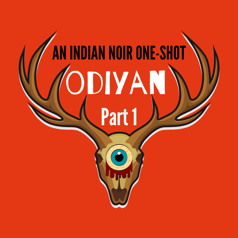 Odiyan - Part 1 : An Indian Noir One-Shot (Horror Anthology)