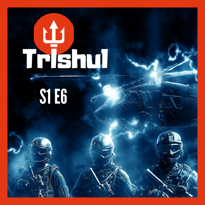 S1E6 Trishul (Military Thriller)