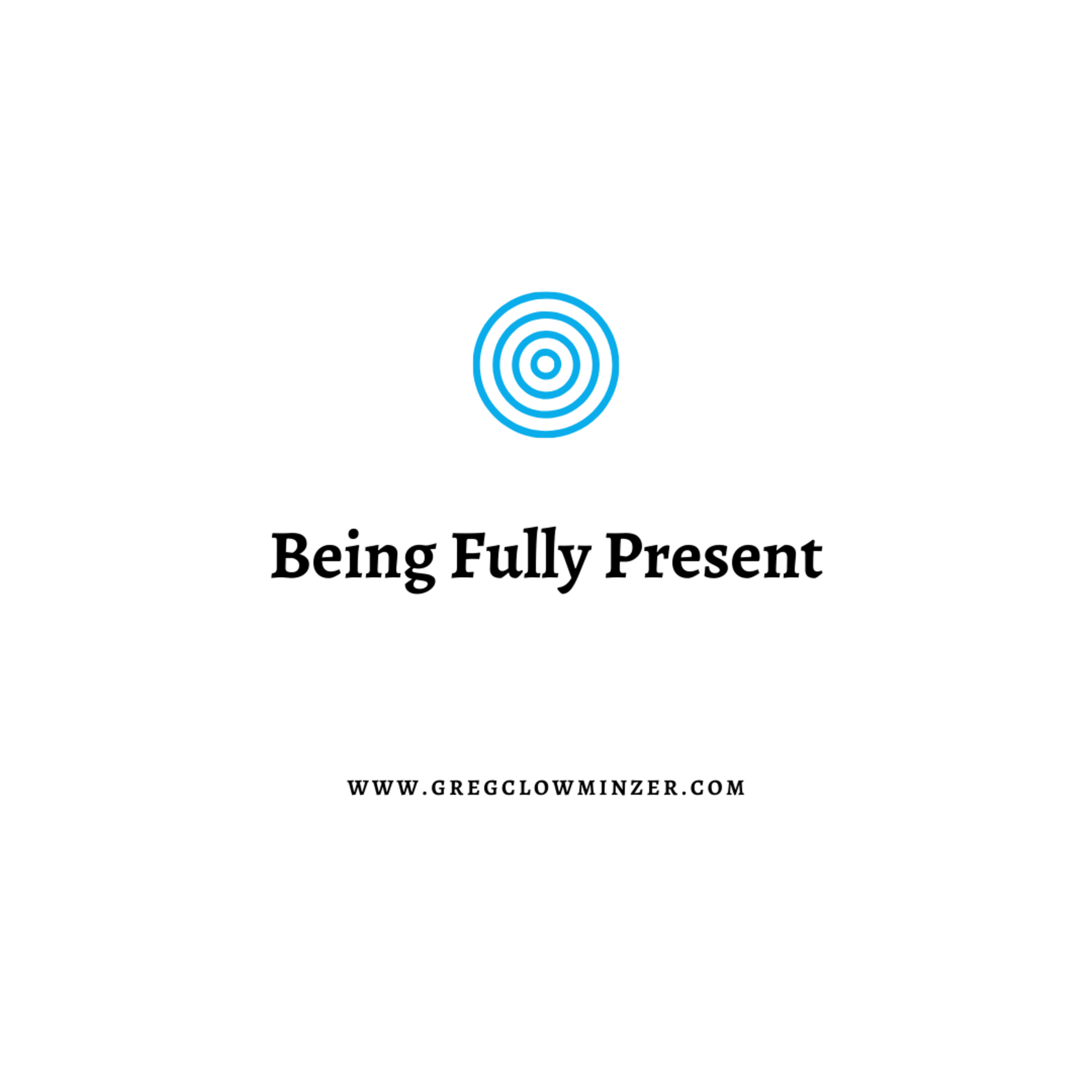 Living Truth Group Gathering: Being Fully Present