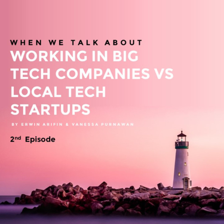 Working in Big Tech Companies vs Local Tech Startups