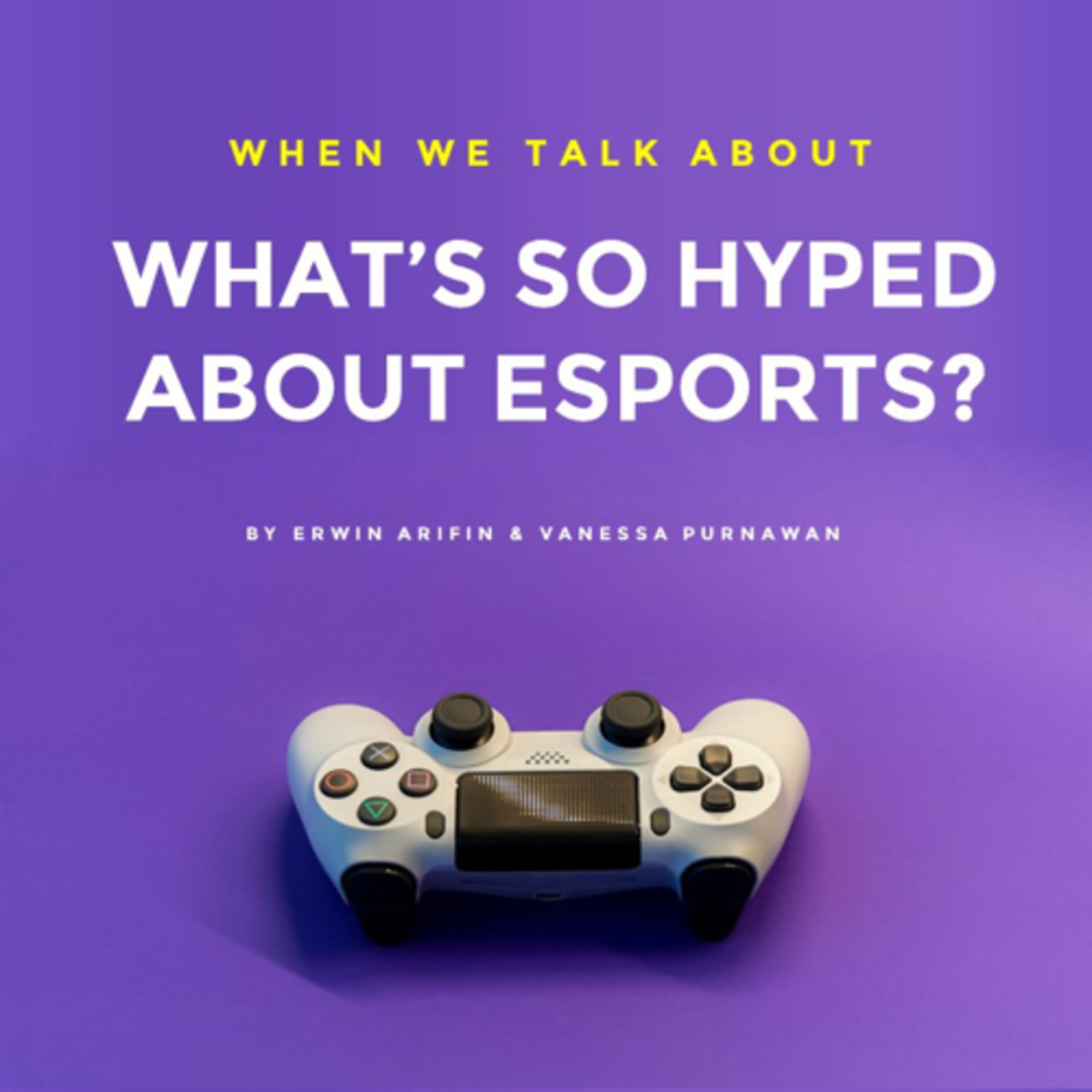 What's So Hyped About Esports?