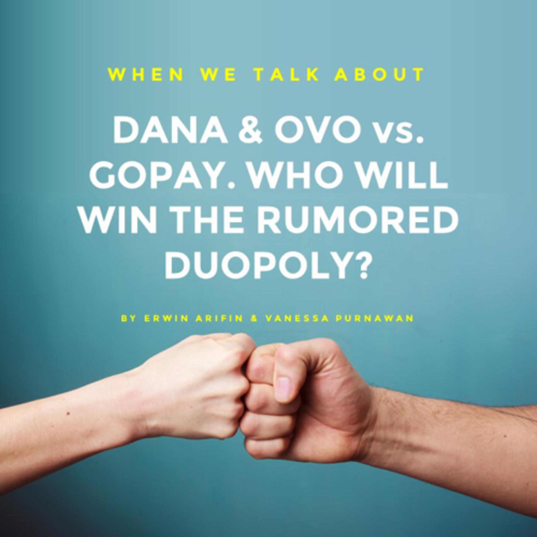 Dana & Ovo vs. Gopay - Who will Win The Rumored Duopoly?