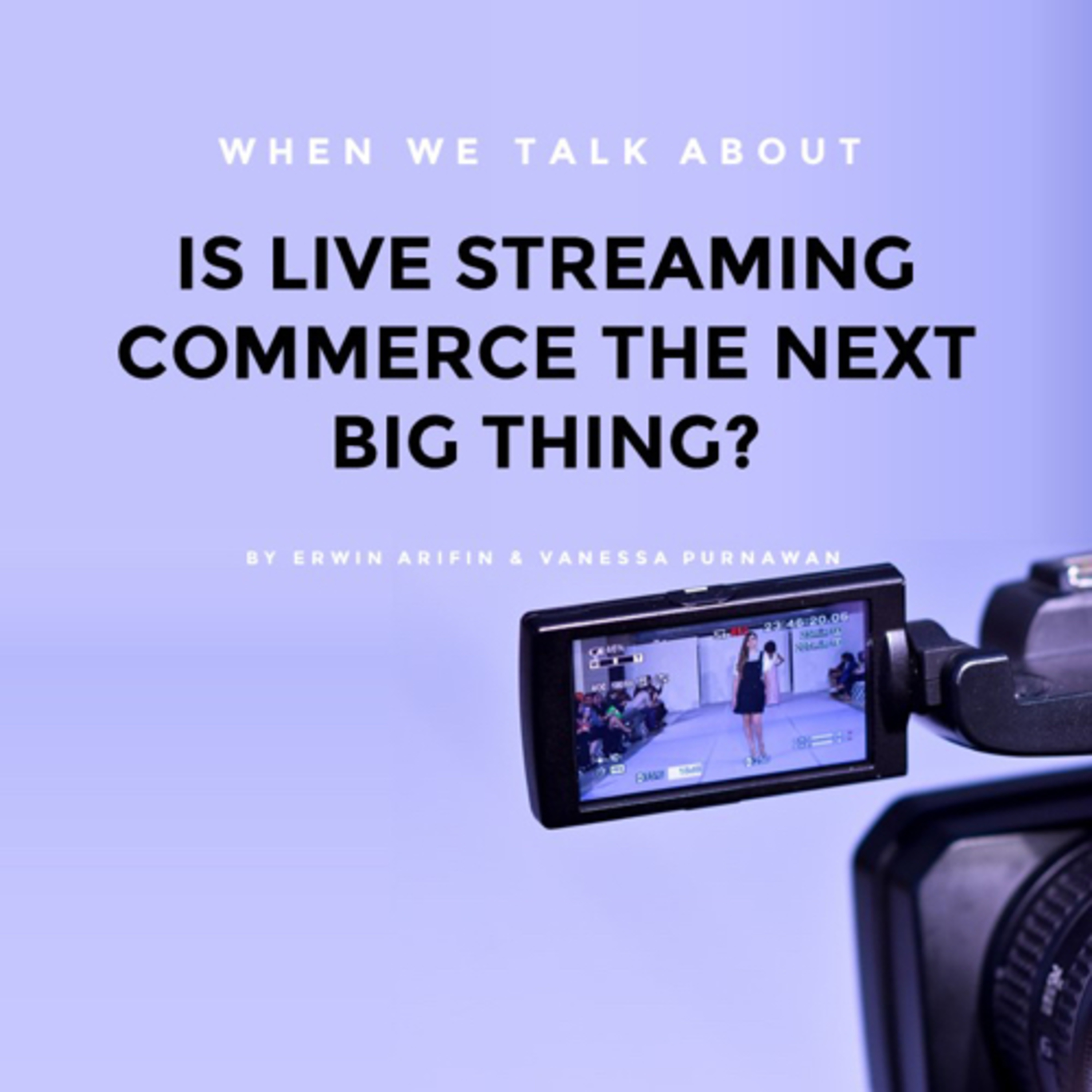Is live streaming commerce the next big thing?