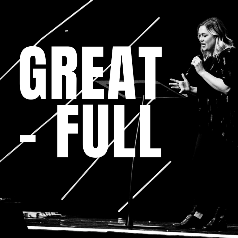 GREAT-FULL