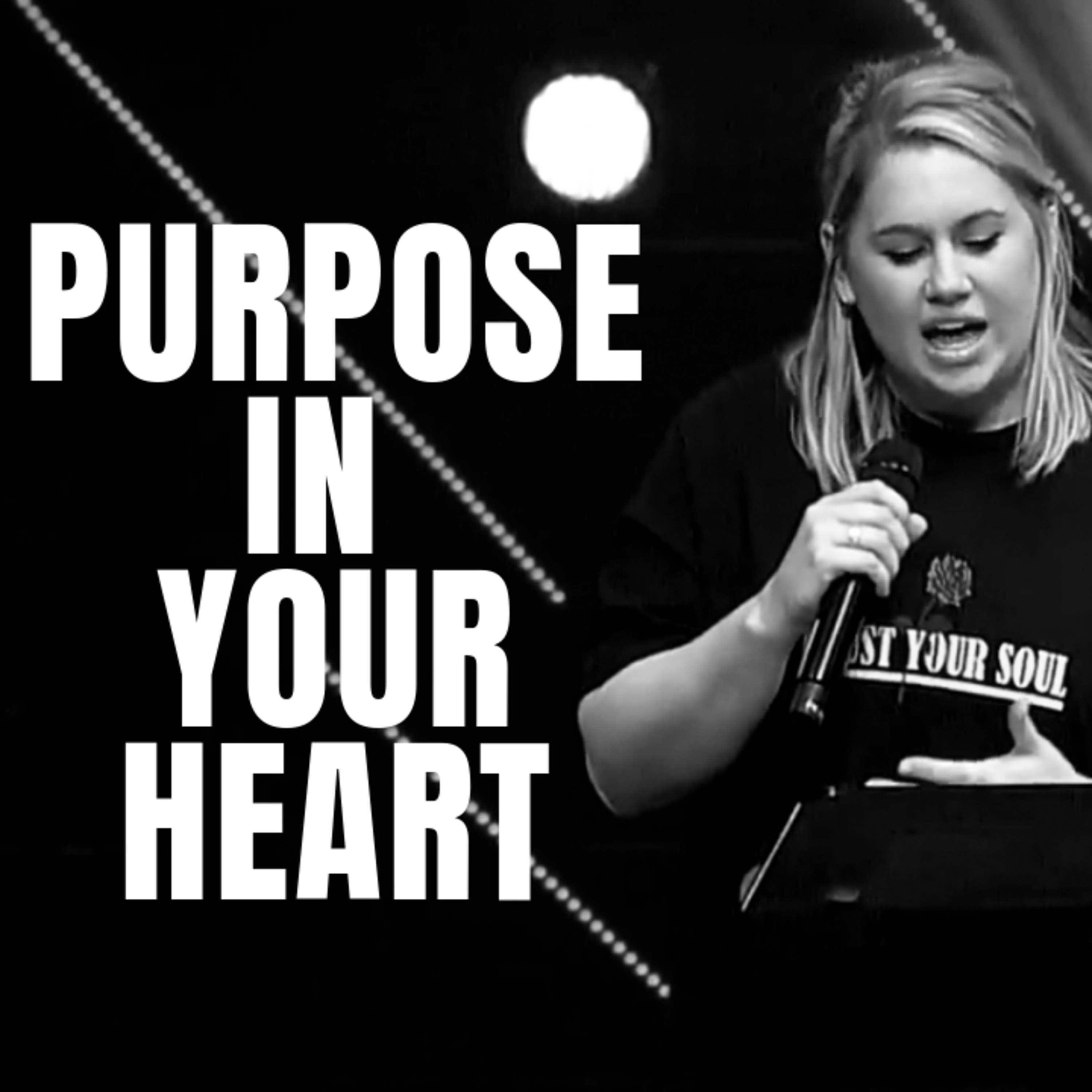 PURPOSE IN YOUR HEART
