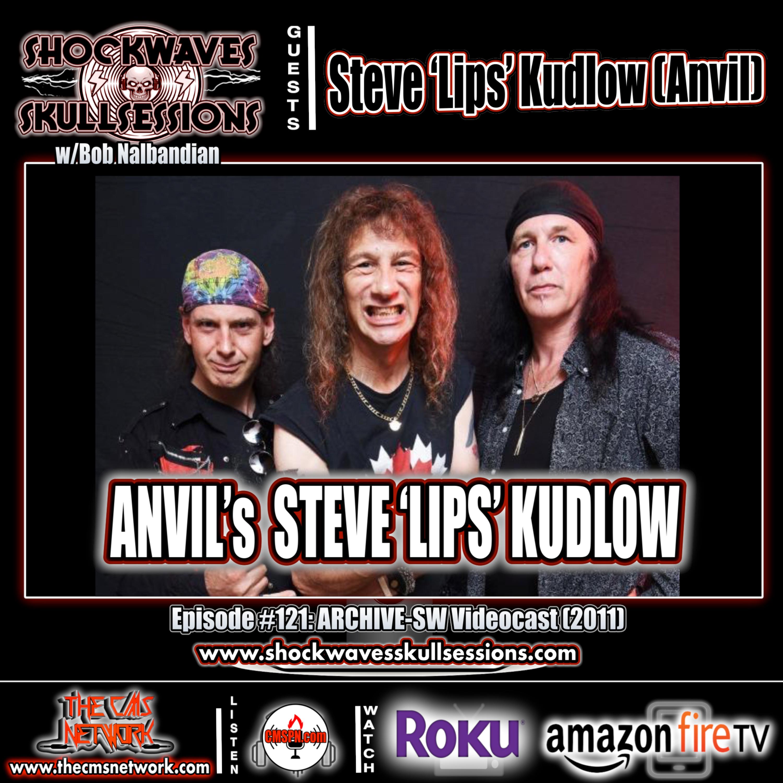 SS #121 | Archive: ANVIL's Steve 'Lips' Kudlow (SW Videocast-2011)