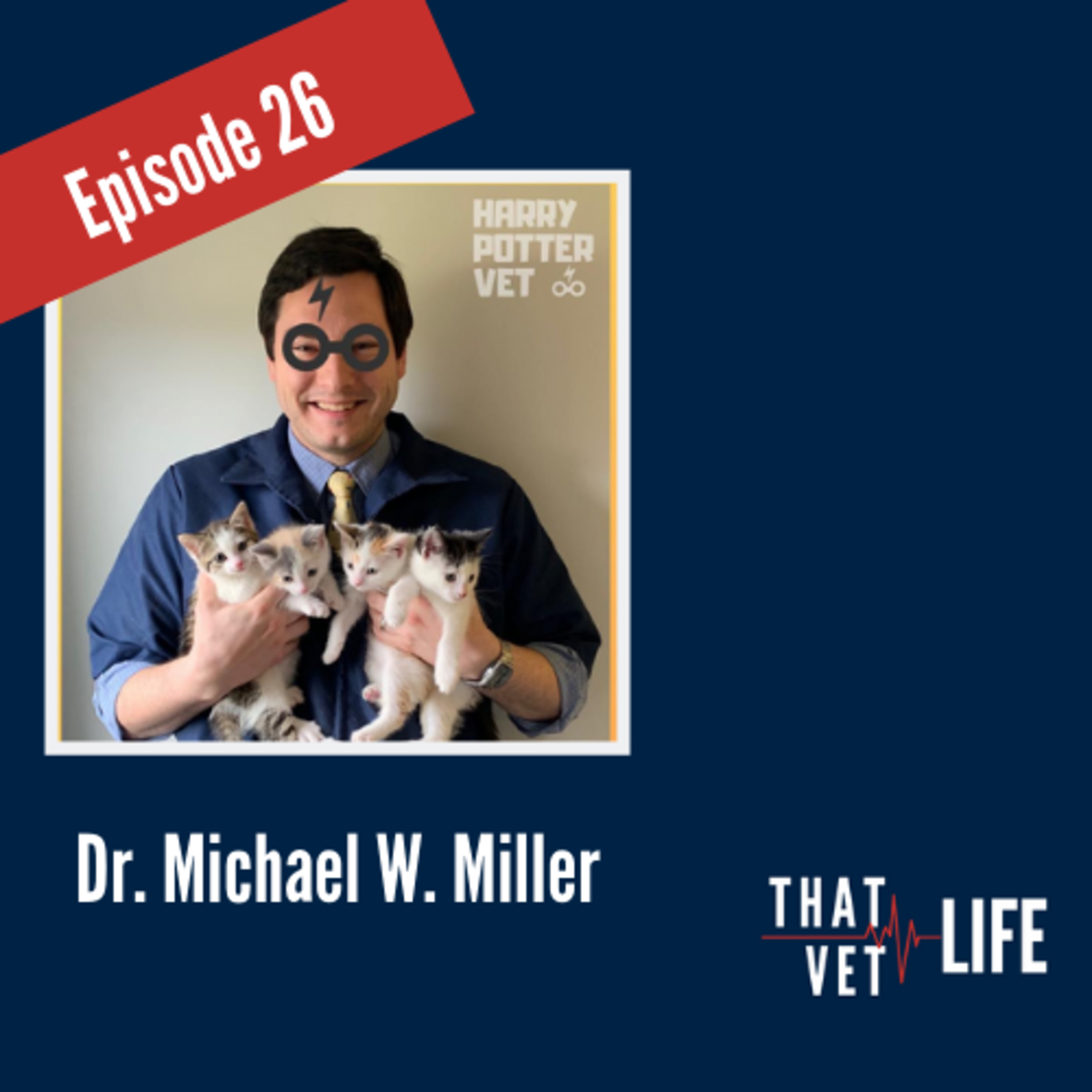 26 - The Magic of Veterinary Medicine, with Dr. Michael W. Miller