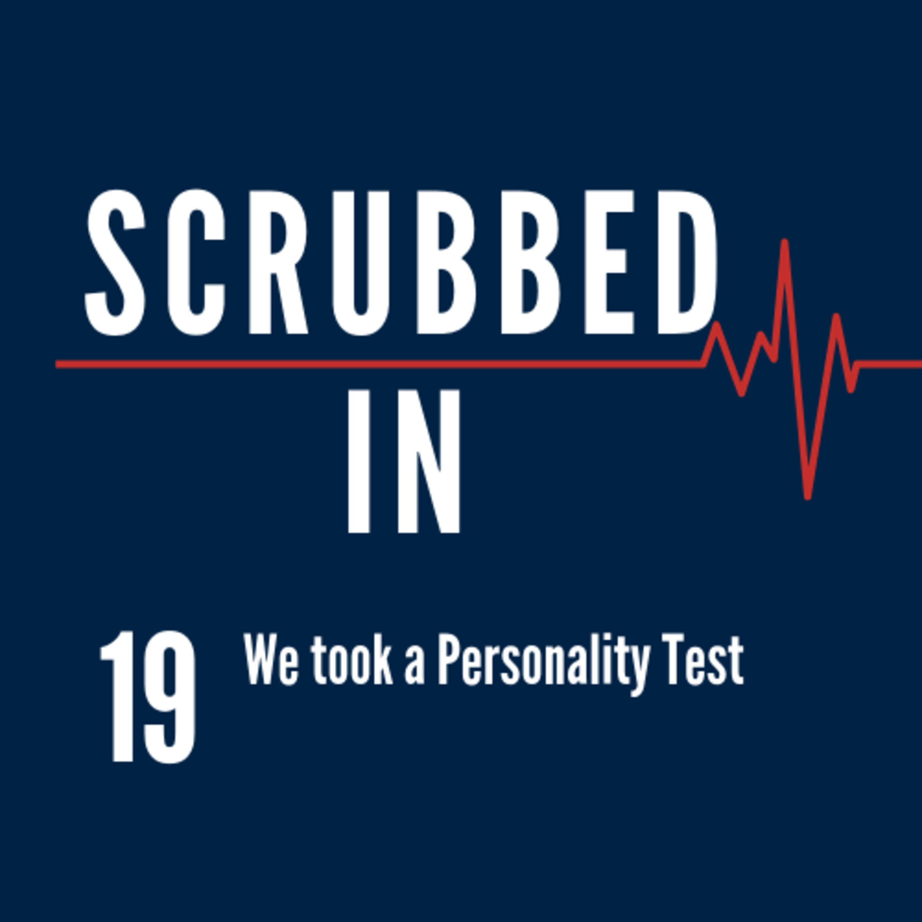 Scrubbed In - We took a Personality Test