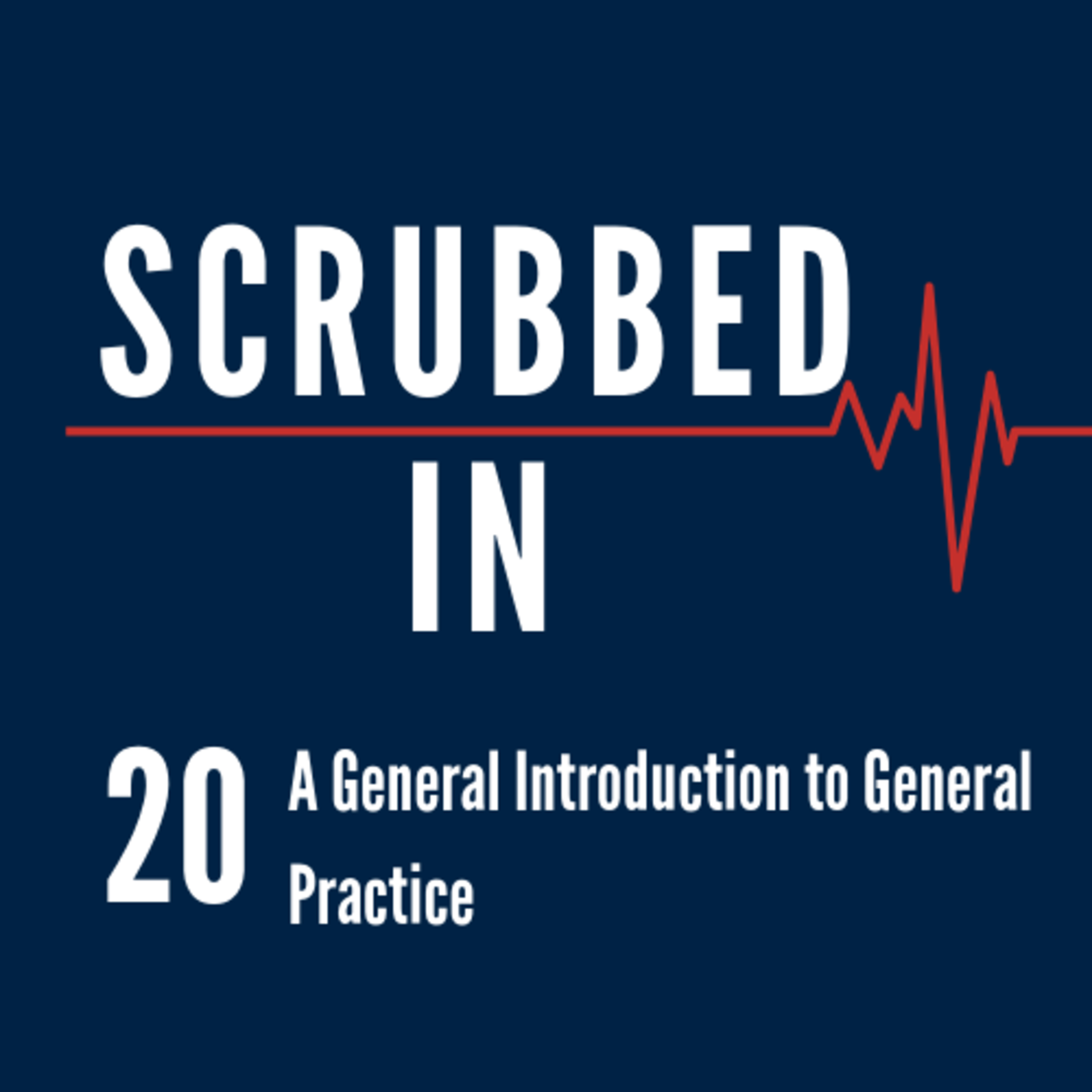 Scrubbed In - A General Introduction to General Practice