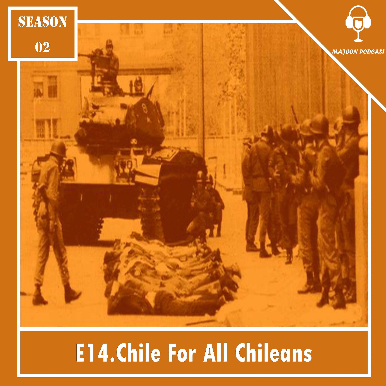 چهاردهم : شیلی برای همه مردم شیلی | آگوستو پینوشه