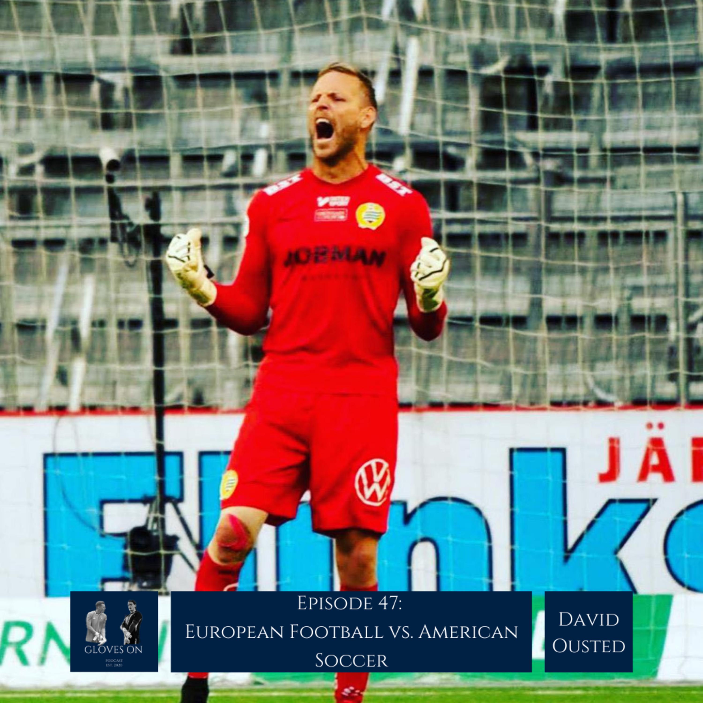 European Football vs. American Soccer | David Ousted