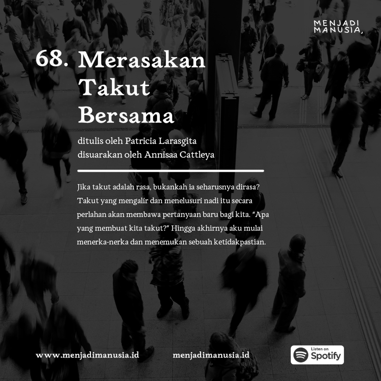 68. Merasakan Takut Bersama