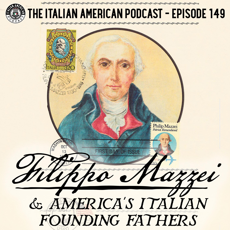 IAP 149: Filippo Mazzei and America's Italian Founding Fathers