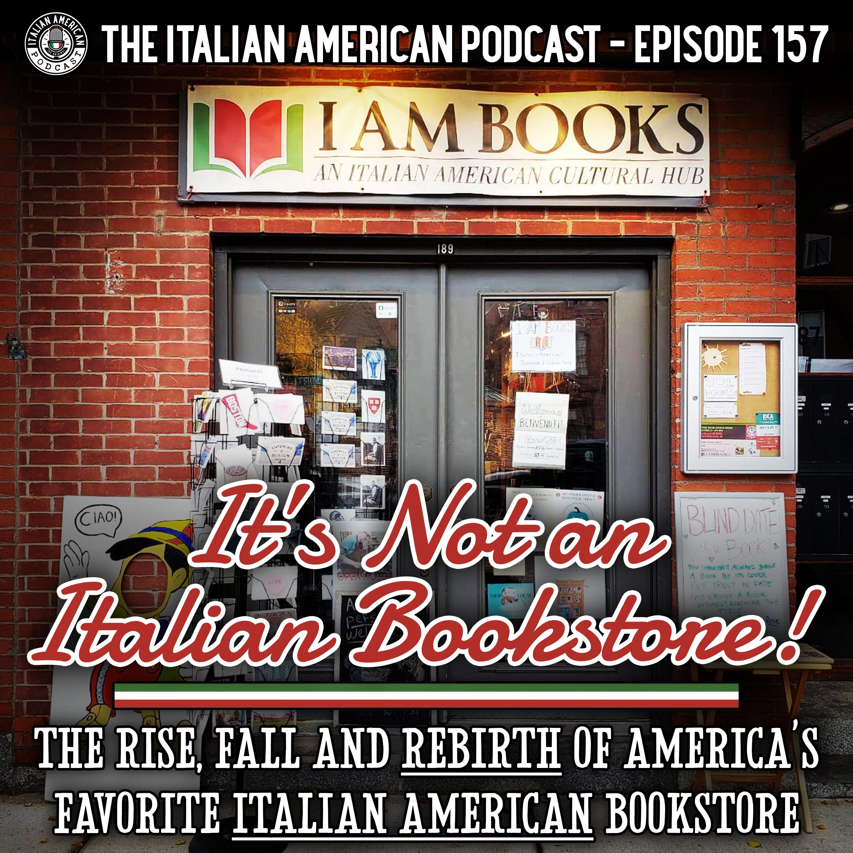 IAP 157: It's Not an Italian Bookstore! The Rise, Fall, and Rebirth of America's Favorite Italian American Bookstore