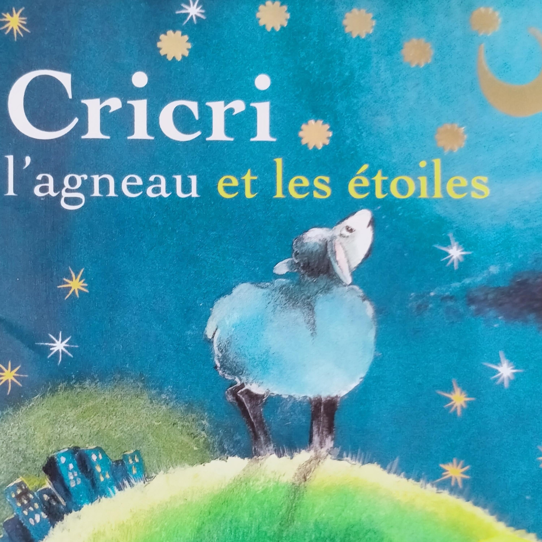 Collection : Histoire avant de dormir : Cricri l'agneau et les étoiles