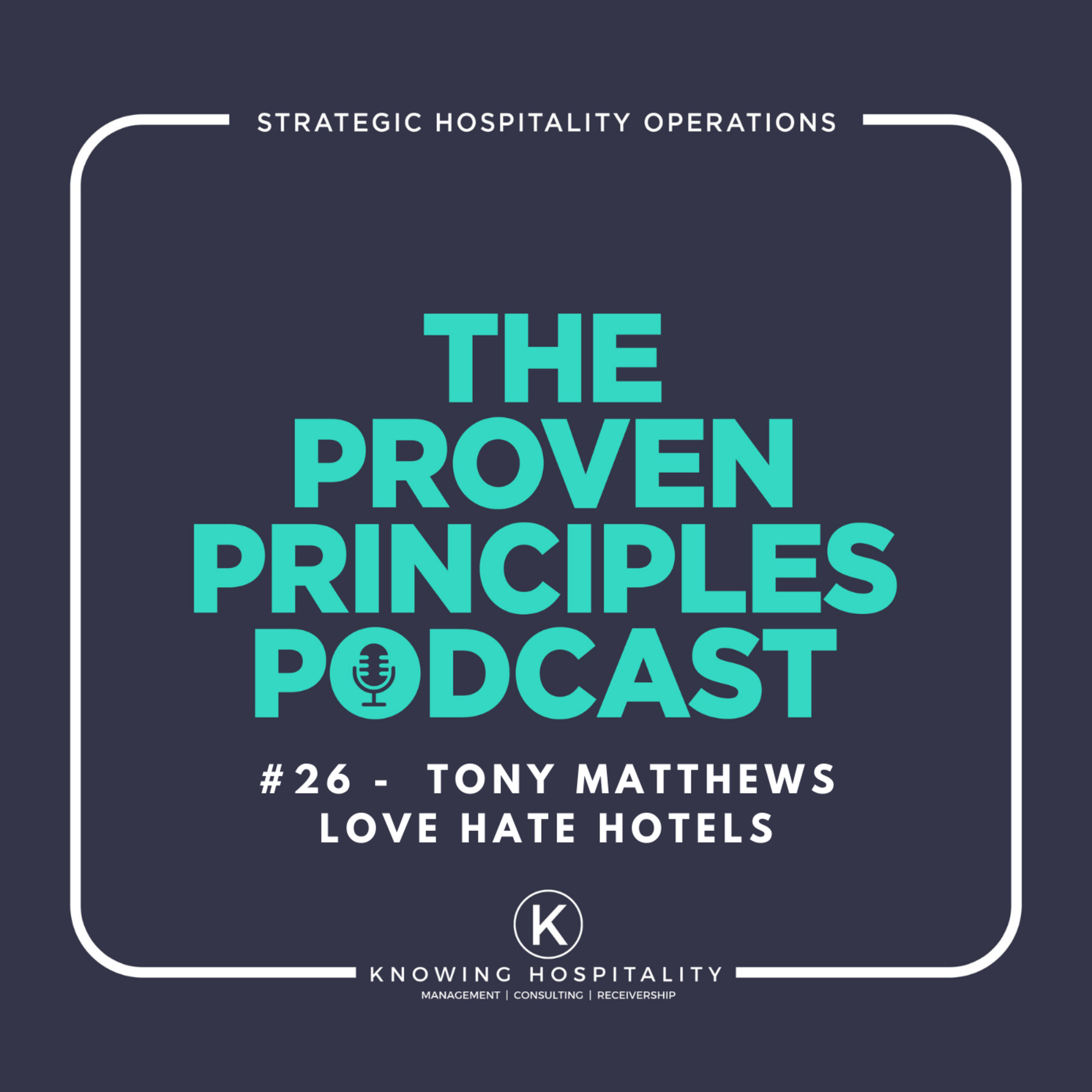#26: Tony Matthews - On Love Hate Hotels and Career Development