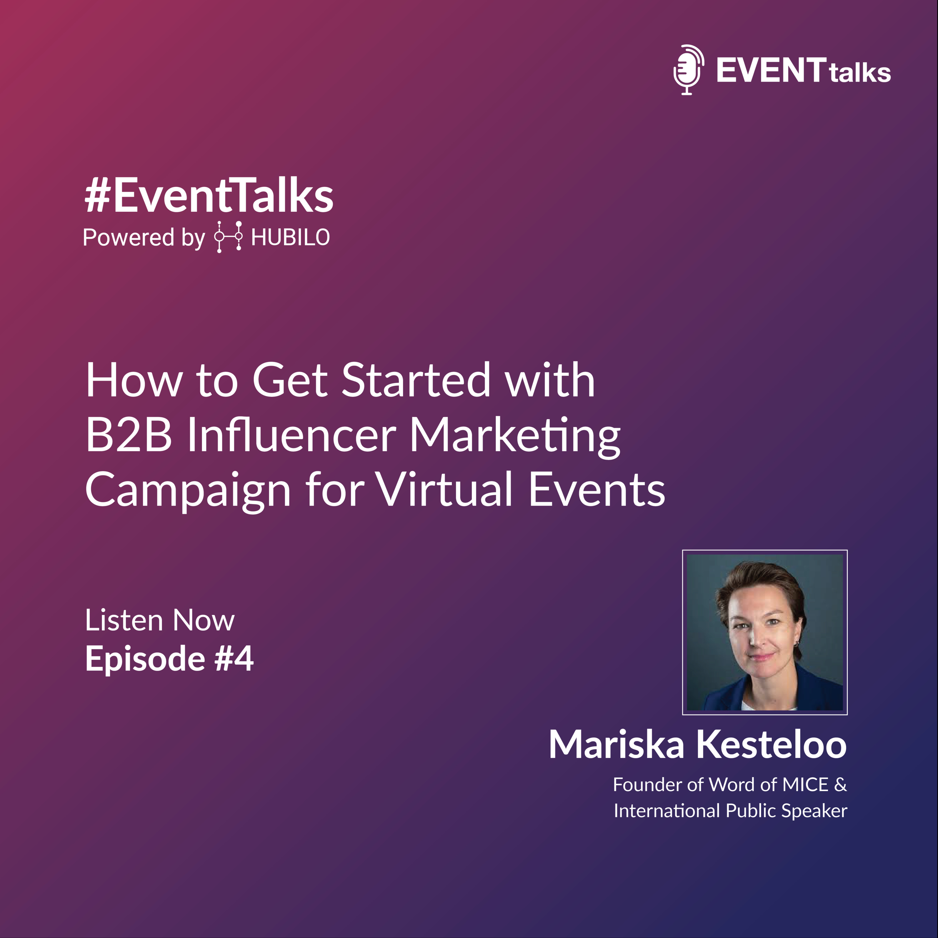 [#EventTalks] Episode #4: How to Get Started With B2B Influencer Marketing with Mariska Kesteloo