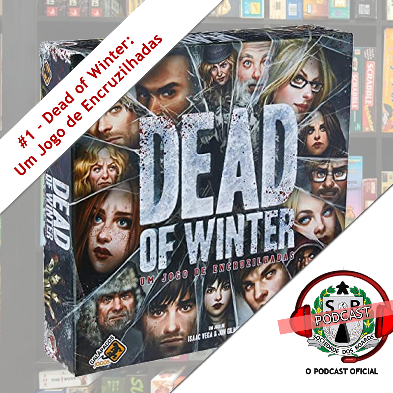 #1 O Jogo! - Dead of Winter: Um Jogo de Encruzilhadas