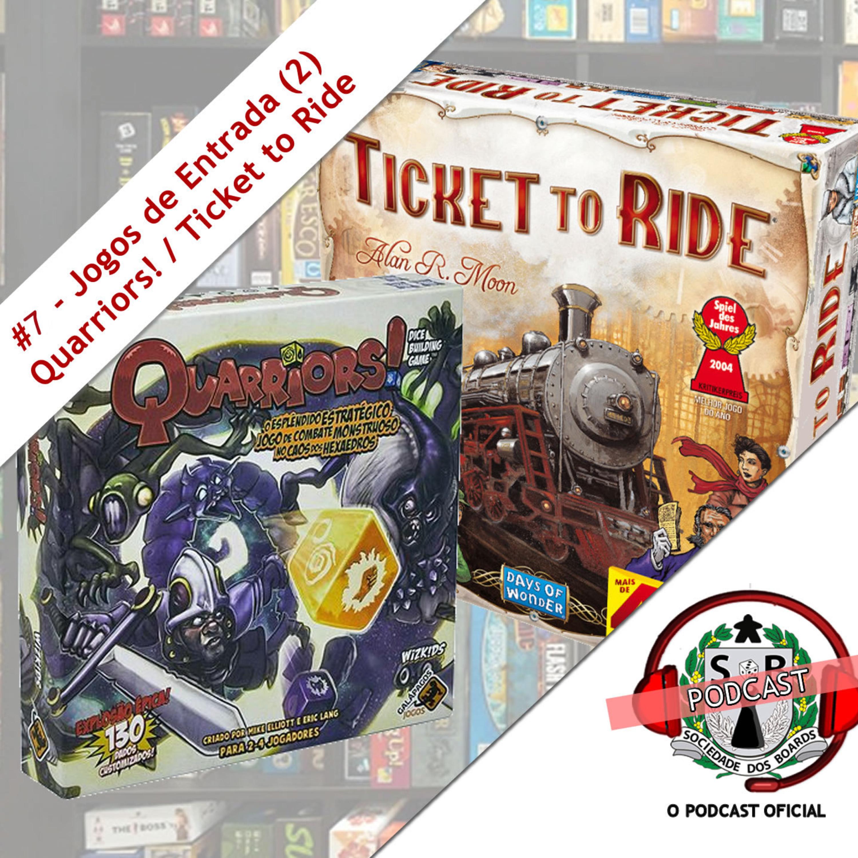 #7 Jogos de Entrada (2) - (Quarriors! / Ticket to Ride)