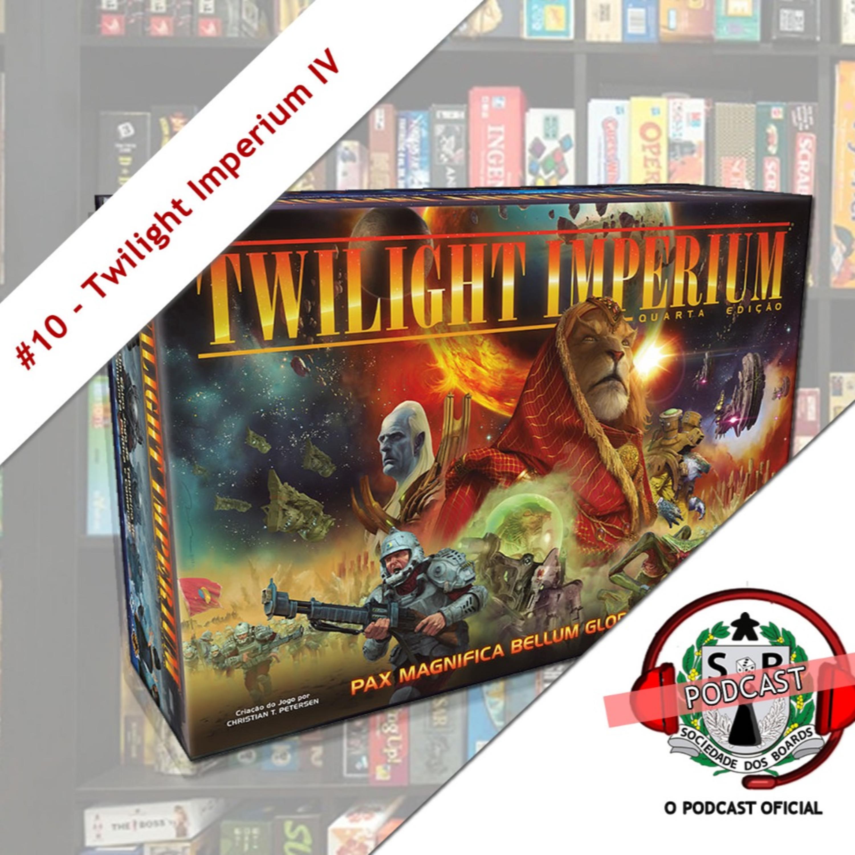 #10 O jogo! - Twilight Imperium IV (Episódio especial)