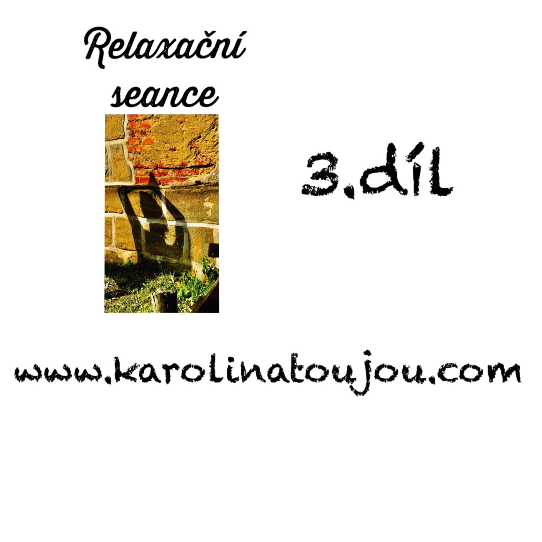Relaxace:3. díl Relaxační seance