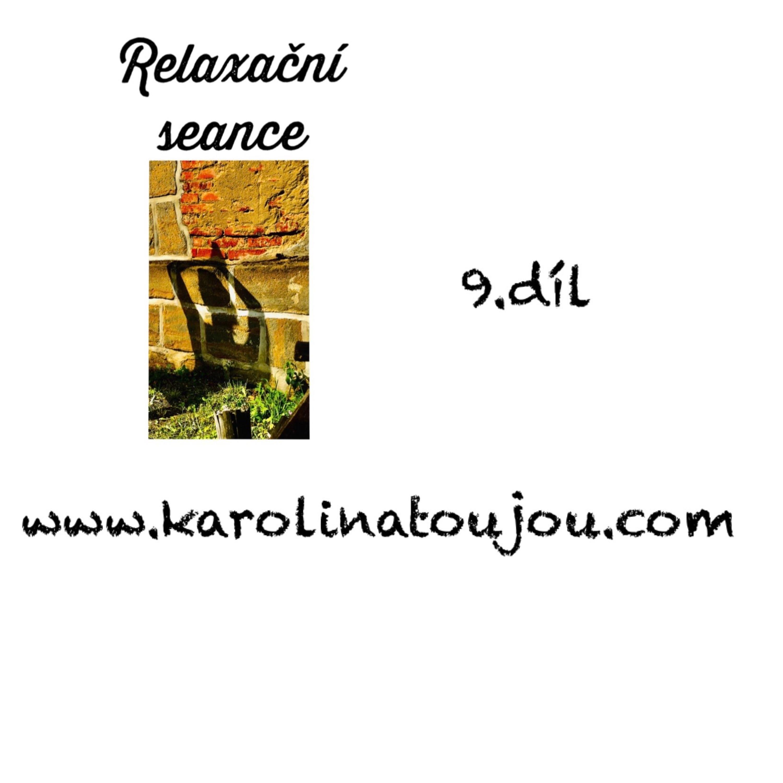 Relaxace: 9. díl Relaxační seance