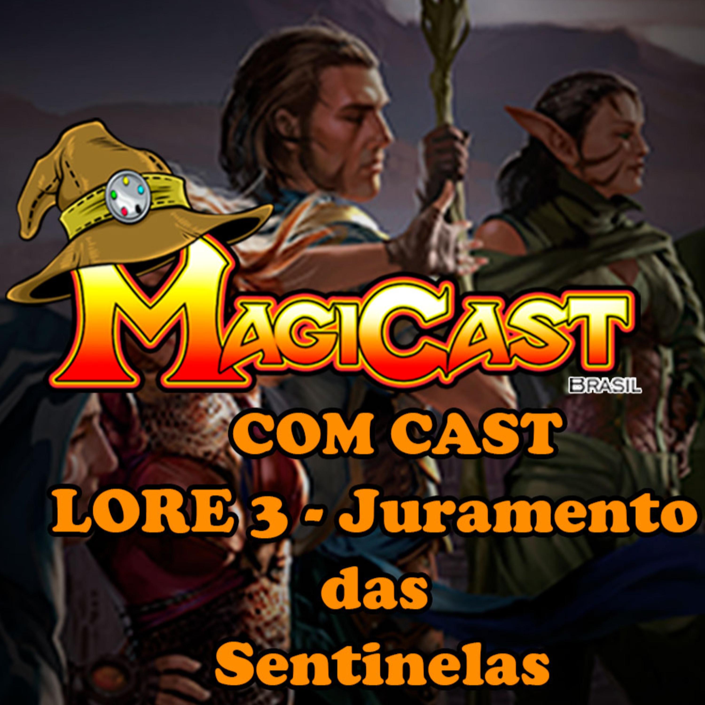 MAGICAST COM CAST: LORE 3 História - Juramento das Sentinelas