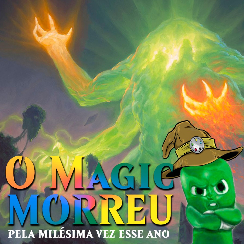 MAGICAST com Cast : Episódio 6... O Magic Morreu!?
