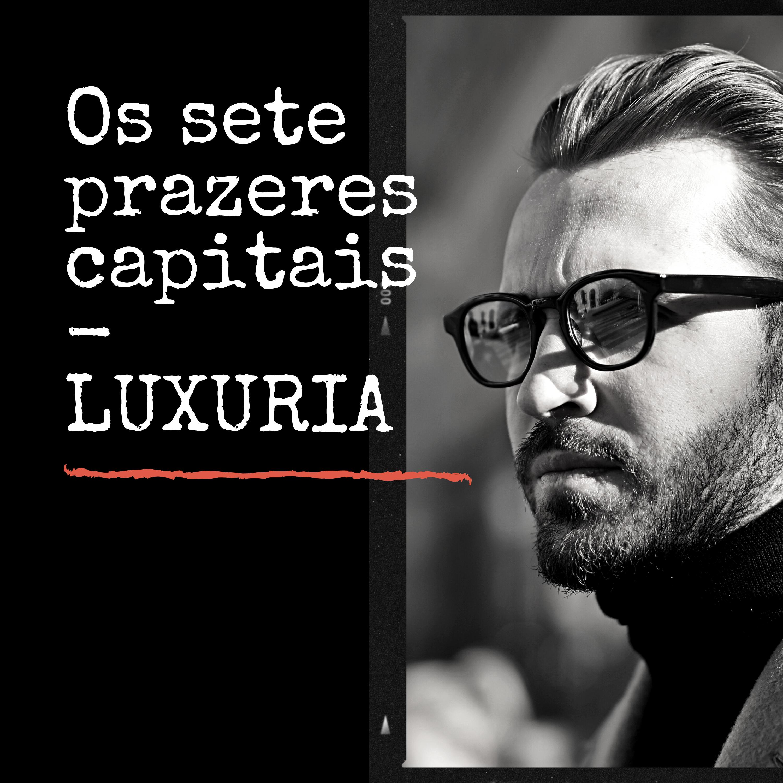 7 PECADOS CAPITAIS - LUXURIA