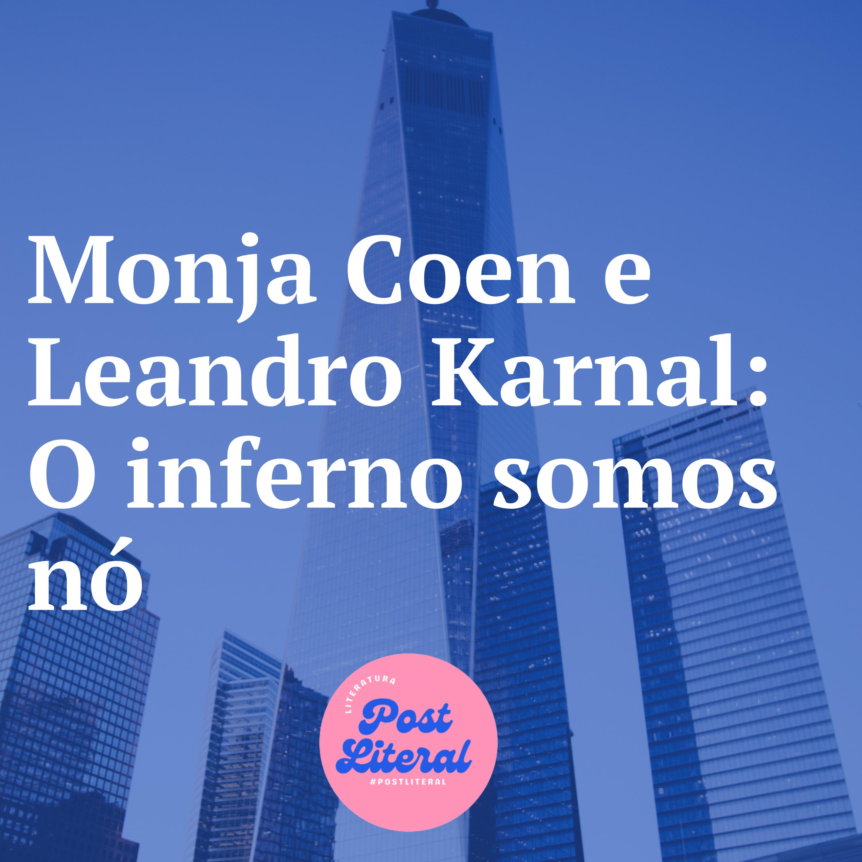 Monja Coen e Leandro Karnal: O inferno somos nós