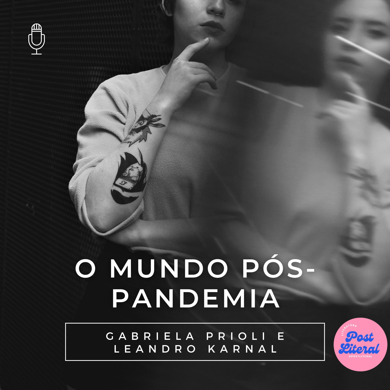 O mundo pós - pandemia (CNN Gabriela Prioli e Leandro Karnal)