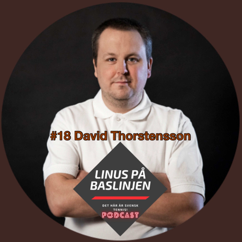 """#18 David Thorstensson om sin resa med """"VamosRafa"""" och vad svensk tennis gjort, och gör, för fel"""